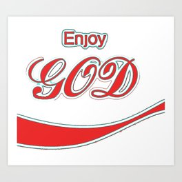 Enjoy God 3 Art Print