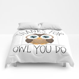 Thanks For Owl You Do Comforters