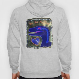 You Are My Blue Dinosaur Hoody