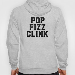 Pop Fizz Clink, Champagne Art, Champagne Quote Hoody
