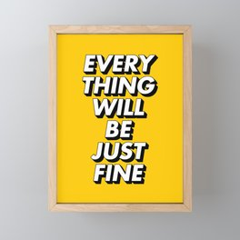 Everything Will Be Just Fine Framed Mini Art Print