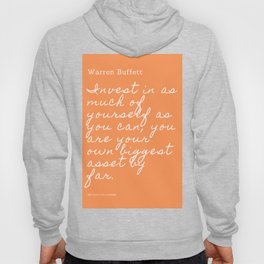 Invest in as much of yourself as you can| Warren Buffett Quote Hoody