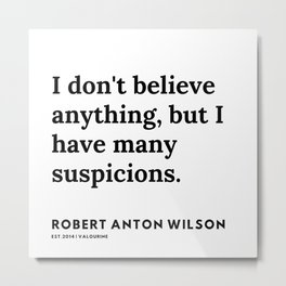 4   | 200218 | Robert Anton Wilson Quotes | Metal Print