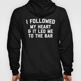 Led Me To Bar Funny Quote Hoody