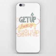 Get up. Dress Up. Show Up. Motivational Quote, Hand Lettered iPhone & iPod Skin