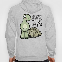 One of Those Days Naked Tortoise Hoody