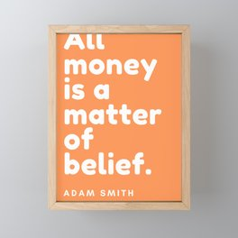 All money is a matter of belief. | Adam Smith Quote Framed Mini Art Print