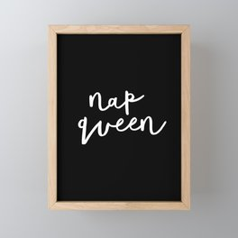 Nap Queen black and white typography design home wall decor bedroom gift for girlfriend Framed Mini Art Print