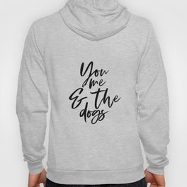 You Me & The Dogs | Dog Family | Farmhouse Style | Rustic Home Decor | Wall Hanging | Gallery Wall Hoody