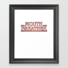 Mouth Breather Framed Art Print