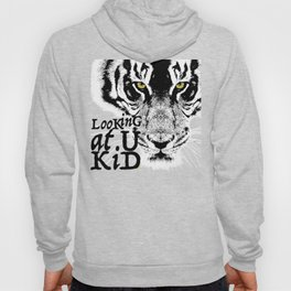 LooKinG at U KiD and the eYe of the TiGer Hoody
