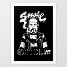 Smoke Can't Kill Me Art Print