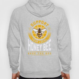 Support Your Local Honey Bee Save the Bees Print Hoody