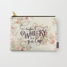 She's Whiskey in a Teacup Carry-All Pouch