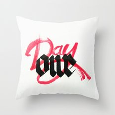 One day / day one Throw Pillow