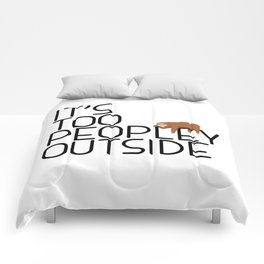 It's Too Peopley Outside Funny Animal Lover Sloth Misanthrope Gift Comforters