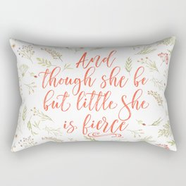 And though she be but little she is fierce (WFB). On white. Rectangular Pillow