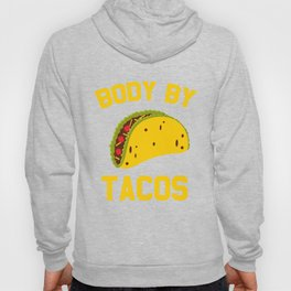 body by tacos Hoody