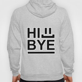 Hi... Bye! #society6 #decor #buyart #artprint Hoody