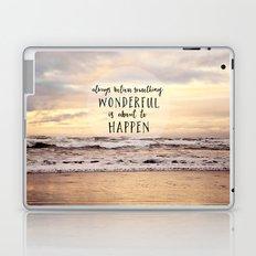 always believe something wonderful is about to happen Laptop & iPad Skin