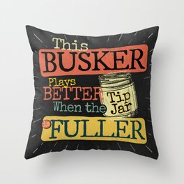 Retro Busker Tips Jar Change Design on Back, Keep Busking Throw Pillow