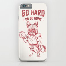 GO HARD OR GO HOME FRENCHIE Slim Case iPhone 6