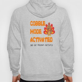 THANKSGIVING GOBBLE MODE ACTIVATED 365 DAY Program Hoody