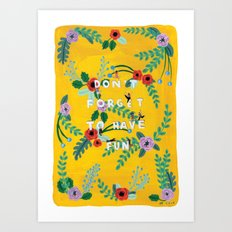 Don't forget to have fun Art Print