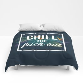 Chill The Fuck Out, Funny, Quote Comforters