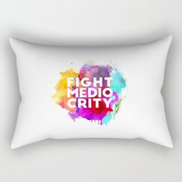 Fight Mediocrity Rectangular Pillow