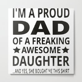 I'M A Proud Dad Metal Print