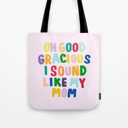 Good Gracious Tote Bag