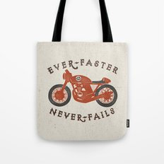 Ever Faster Never Fails : Motorcycle Tote Bag