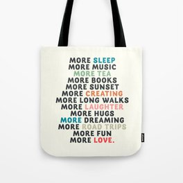Good vibes quote, more sleep, dreaming, road trips, love, fun, happy life, lettering, laughter Tote Bag