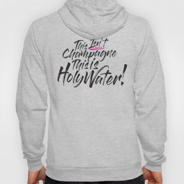 This isn't Champagne! Hoody