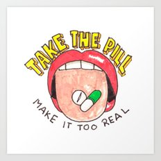 Take a Pill Art Print