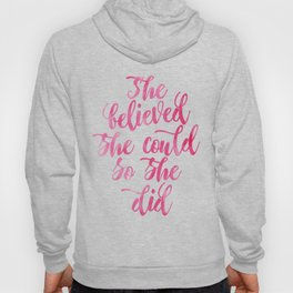 She believed she could so she did Pink Watercolor Hoody