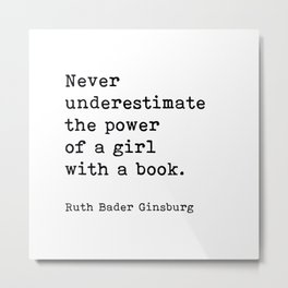 RBG, Never Underestimate The Power Of A Girl With A Book, Metal Print