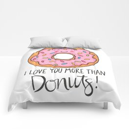 I Love You More Than Donuts Comforters