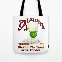 """Absinthe Makith The Heart Grow Fonder!"" #2 Tote Bag"