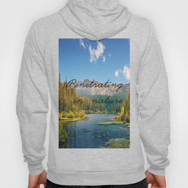 Penetrating in nature Hoody