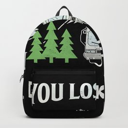 You lost me at I don't like camping Gift Backpack
