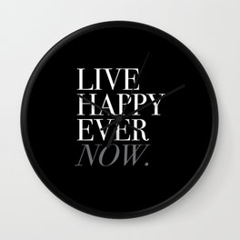 Live Happy Ever Now Wall Clock