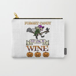 Halloween Costume Forget Candy Just Give Me Wine Gift Carry-All Pouch