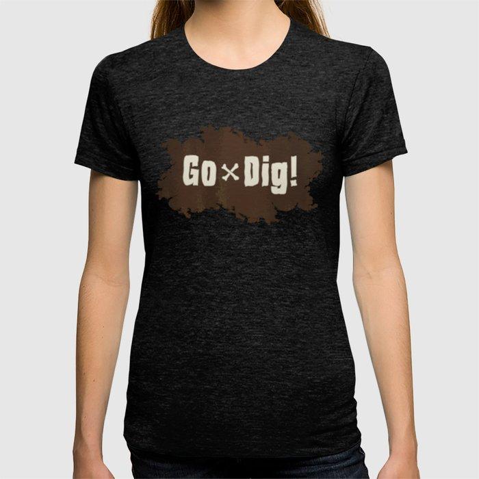 Go Dig! T-shirt