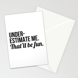 Underestimate Me That'll Be Fun Stationery Cards
