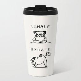 Inhale Exhale Pug Metal Travel Mug