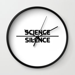 Science Over Silence Wall Clock