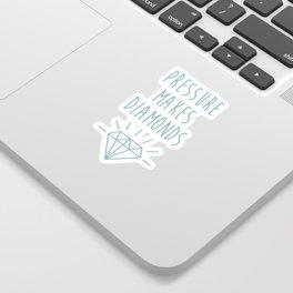 Pressure Makes Diamonds Motivational Quote Sticker