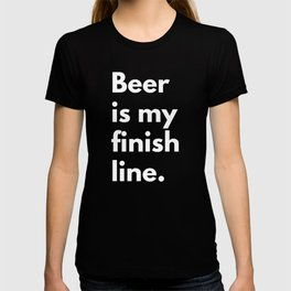 Beer is my finish line T-shirt